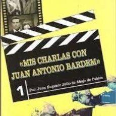 Libros de segunda mano: MIS CHARLAS CON JUAN ANTONIO BARDEM,JUAN EUGENIO JULIO DE ABAJO DE PABLOS. Lote 88787080