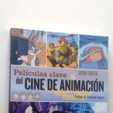 Libros de segunda mano: JORDI COSTA: PELÍCULAS CLAVE DEL CINE DE ANIMACIÓN. Lote 88905304