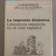 Libros de segunda mano: LA IMPRENTA DINAMICA. LITERATURA ESPAÑOLA EN EL CINE ESPAÑOL.. Lote 89311800