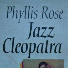 Libros de segunda mano: JAZZ CLEOPATRA.JOSEPHINE BAKER Y SU TIEMPO.BIOGRAFÍA J. BAKER.PHYLLIS ROSE.DIOSA DE ÉBANO.JAZZDESNUD. Lote 89346076