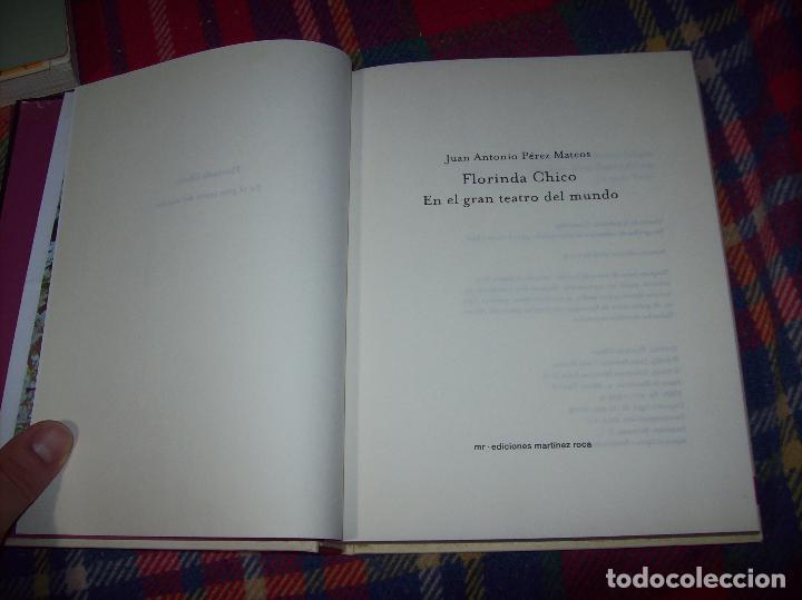 Libros de segunda mano: FLORINDA CHICO. EN EL GRAN TEATRO DEL MUNDO. JUAN ANTONIO PÉREZ. ED. MARTÍNEZ ROCA. 1ª EDICIÓN 2003. - Foto 3 - 89727372