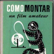 Libros de segunda mano: CÓMO MONTAR UN FILM AMATEUR - CINELIBRO OMEGA. Lote 89800192