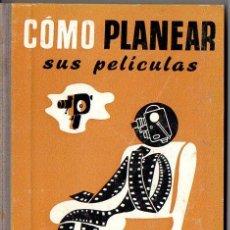Libros de segunda mano: CÓMO PLANEAR SUS PELÍCULAS - CINELIBRO OMEGA. Lote 89800208