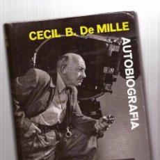 Libros de segunda mano: CECIL B. DEMILLE – AUTOBIOGRAFÍA – ARGOS, 1960 – 1ª ED. - CON FOTOGRAFÍAS B/N.. Lote 89914720