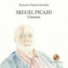 Libros de segunda mano: MIGUEL PICAZO - CINEASTA - PROYECTO NATURAL DE JAEN. Lote 90151316
