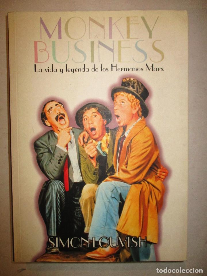MONKEY BUSINESS. LA VIDA Y LEYENDA DE LOS HERMANOS MARX.SIMON LOUVISH. (Libros de Segunda Mano - Bellas artes, ocio y coleccionismo - Cine)