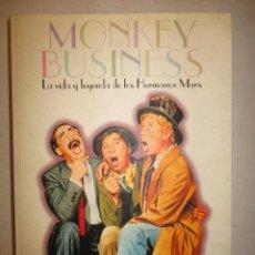 Libros de segunda mano: MONKEY BUSINESS. LA VIDA Y LEYENDA DE LOS HERMANOS MARX.SIMON LOUVISH.. Lote 90448934