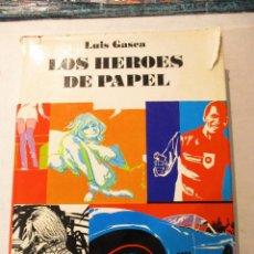 Libros de segunda mano: LOS HEROES DE PAPEL-LUIS GASCA-EDITORIAL TABER-1969. Lote 90666815