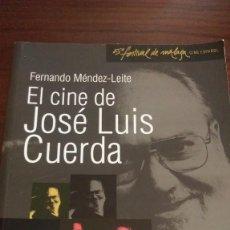 Libros de segunda mano: EL CINE DE JOSE LUIS CUERDA. FERNANDO MENDEZ-LEITE. Lote 90667030