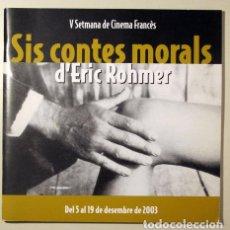 Libros de segunda mano: ROHMER, ERIC - SIS CONTES MORALS D'ERIC ROHMER - SABADELL 2003 - IL·LUSTRAT. Lote 127600424