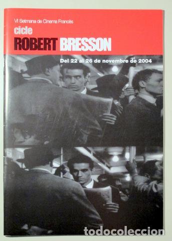 BRESSON, ROBERT - CICLE ROBERT BRESSON - SABADELL 2004 - IL·LUSTRAT (Libros de Segunda Mano - Bellas artes, ocio y coleccionismo - Cine)