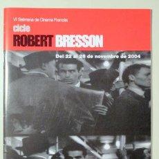 Libros de segunda mano: BRESSON, ROBERT - CICLE ROBERT BRESSON - SABADELL 2004 - IL·LUSTRAT. Lote 90394550