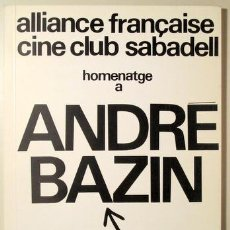 Libros de segunda mano: BAZIN, ANDRÉ - HOMENATGE A ANDRE BAZIN - SABADELL 1978. Lote 91681947