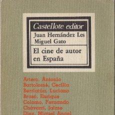 Libros de segunda mano: JUAN HERNÁNDEZ LES Y MIGUEL GATO : EL CINE DE AUTOR EN ESPAÑA. (CASTELLOTE ED, COL. BÁSICA, 1978). Lote 92931350