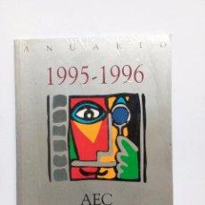 Libros de segunda mano: ANUARIO 1995-1996 AEC ASOCIACION ESPAÑOLA DE AUTORES DE FOTOGRAFÍA CINEMATOGRÁFICA SIN DESPRECINTAR. Lote 93587210