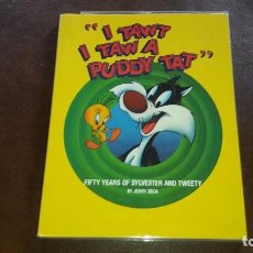 Libros de segunda mano: I TAWT I TAW A PUDDY TAT: FIFTY YEARS OF SYLVESTER AND TWEETY. JERRY BECK. Lote 149476222