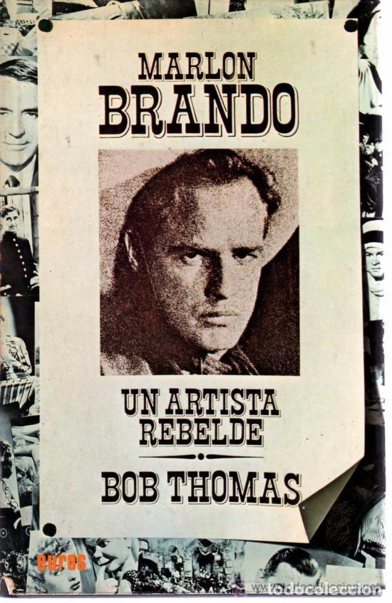 MARLON BRANDO, UN ARTISTA REBELDE - BOB THOMAS (Libros de Segunda Mano - Bellas artes, ocio y coleccionismo - Cine)