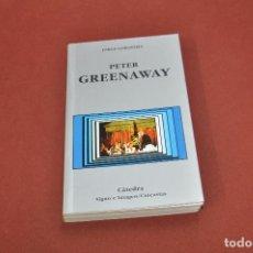 Libros de segunda mano: PETER GREENAWAY - JORGE GOROSTIZA - CÁTEDRA - FCB. Lote 94790179