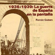 Libros de segunda mano: 1936-1939: LA GUERRA DE ESPAÑA EN LA PANTALLA - ROMAN GUBERN. Lote 94803963