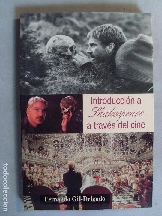 INTRODUCCIÓN A SHAKESPEARE A TRAVÉS DEL CINE / FERNANDO GIL DELGADO / 1ª EDICIÓN 2001 (Libros de Segunda Mano - Bellas artes, ocio y coleccionismo - Cine)