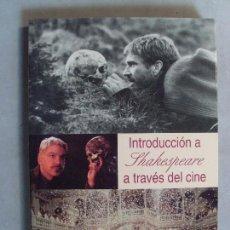 Libros de segunda mano: INTRODUCCIÓN A SHAKESPEARE A TRAVÉS DEL CINE / FERNANDO GIL DELGADO / 1ª EDICIÓN 2001. Lote 94924763