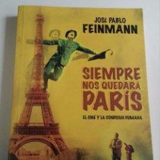 Libros de segunda mano: SIEMPRE NOS QUEDARÁ PARÍS. EL CINE Y LA CONDICIÓN HUMANA /// FEINMANN, JOSÉ PABLO. Lote 95046591