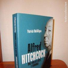 Libros de segunda mano: ALFRED HITCHCOCK. UNA VIDA DE LUCES Y SOMBRAS - PATRICK MCGILLIGAN - T&B EDITORES, EXCELENTE ESTADO. Lote 95246571