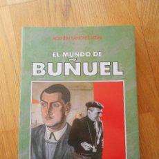 Libros de segunda mano: EL MUNDO DE BUÑUEL, AGUSTIN SANCHEZ VIDAL. Lote 95256423