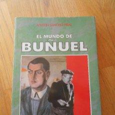 Libros de segunda mano: EL MUNDO DE BUÑUEL, AGUSTIN SANCHEZ VIDAL. Lote 95256555