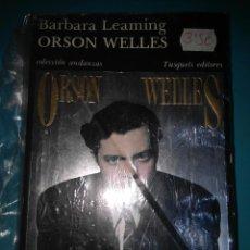 Libros de segunda mano: ORSON WELLES BARBARA LEAMING COLECCION ANDANZAS TUSQUETS. Lote 145242466