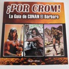 Libros de segunda mano: ¡ POR CROM ! LA GUÍA DE CONAN EL BÁRBARO. LIBRO DE MARC GRAS. Lote 96178791