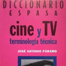 Libros de segunda mano: DICCIONARIO CINE Y TV. TERMINOLOGÍA TÉCNICA. JOSÉ ANTONIO PÁRAMO. ESPASA. Lote 96203111