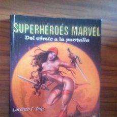 Libros de segunda mano: SUPERHEROES MARVEL. DEL COMIC A LA PANTALLA. LORENZO F. DIAZ. ALBERTO SANTOS. RÚSTICA. BUEN ESTADO. Lote 96206999