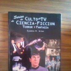 Libros de segunda mano: SERIES DE CULTO DE TV DE CIENCIA-FICCIÓN TERROR Y FANTASÍA. EUSEBIO R. ARIAS. NUER. BUEN ESTADO. RAR. Lote 96207531