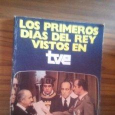 Libros de segunda mano: LOS PRIMEROS DÍAS DEL REY VISTOS EN TVE. RÚSTICA. Lote 96209279