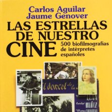 Libros de segunda mano: LAS ESTRELLAS DE NUESTRO CINE. CARLOS AGUILAR Y JAUME GENOVER. Lote 96228343