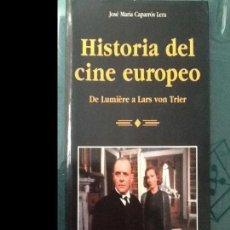 Libros de segunda mano: HISTORIA DEL CINE EUROPEO: DE LUMIÈRE A LARS VON TRIER - CAPARRÓS LERA, JOSÉ MARÍA. IMPECABLE. Lote 182989368