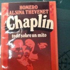 Libros de segunda mano: CHAPLIN. TODO SOBRE UN MITO . HOMERO ALSINA THEVENET (ED. BRUGUERA, 1977. ILUSTRADO). Lote 96384451