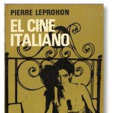 Libros de segunda mano: EL CINE ITALIANO - PIERRE LEPROHON - PRIMERA EDICIÓN, MÉXICO, 1971. Lote 96725971