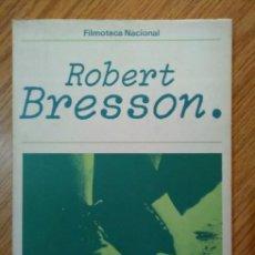 Libros de segunda mano: ROBERT BRESSON - FILMOTECA NACIONAL. Lote 96929415