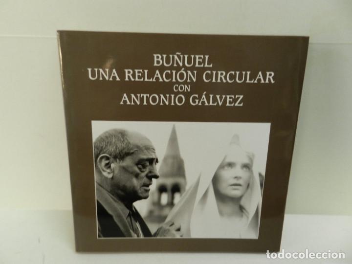 BUÑUEL. UNA RELACIÓN CIRCULAR CON ANTONIO GÁLVEZ 1994 LUIS BUÑUEL (Libros de Segunda Mano - Bellas artes, ocio y coleccionismo - Cine)