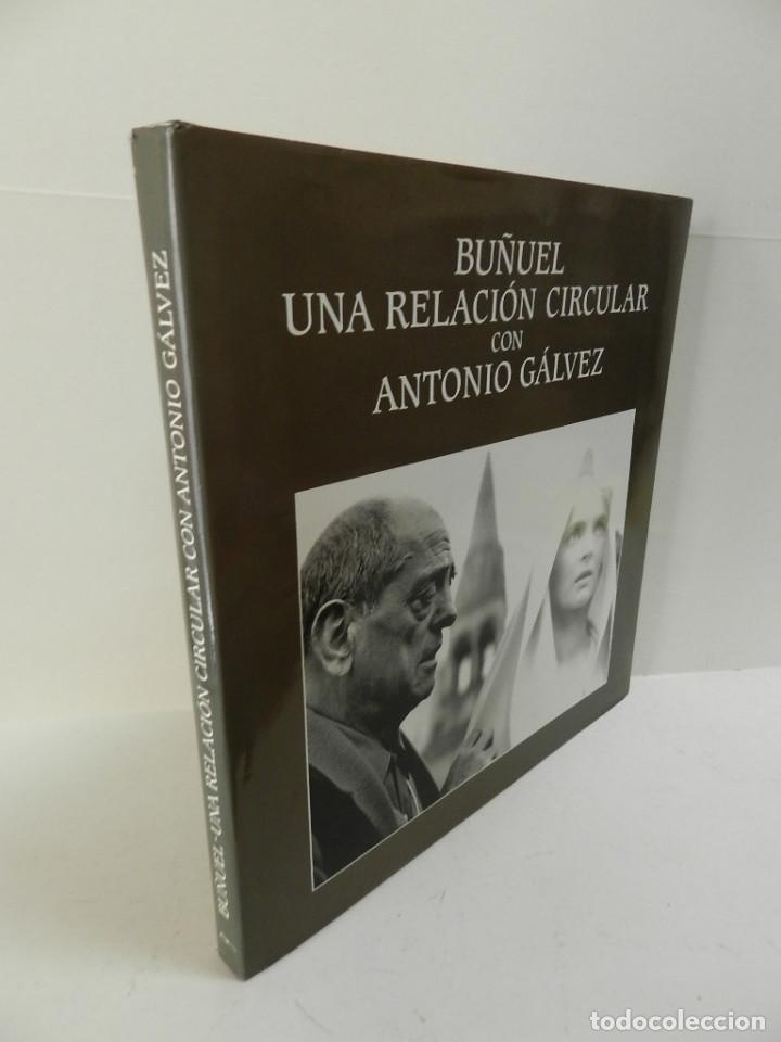 Libros de segunda mano: BUÑUEL. UNA RELACIÓN CIRCULAR CON ANTONIO GÁLVEZ 1994 LUIS BUÑUEL - Foto 2 - 97027891