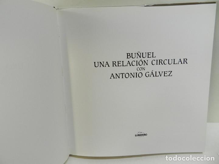 Libros de segunda mano: BUÑUEL. UNA RELACIÓN CIRCULAR CON ANTONIO GÁLVEZ 1994 LUIS BUÑUEL - Foto 5 - 97027891