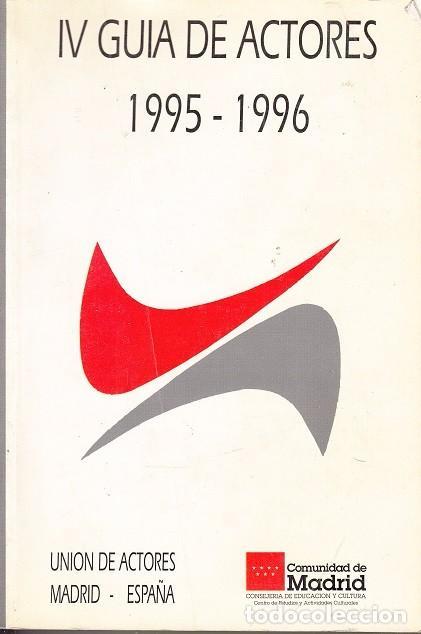 IV GUIA DE ACTORES 1995 - 1996 UNION DE ACTORES - MADRID ESPAÑA 1001 PAGINAS - CASI 1000 FOTOGRAFIAS (Libros de Segunda Mano - Bellas artes, ocio y coleccionismo - Cine)