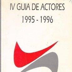Libros de segunda mano: IV GUIA DE ACTORES 1995 - 1996 UNION DE ACTORES - MADRID ESPAÑA 1001 PAGINAS - CASI 1000 FOTOGRAFIAS. Lote 97397343