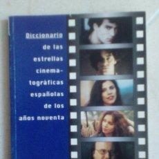 Libros de segunda mano: DICCIONARIO DE LAS ESTRELLAS ESPAÑOLAS DE LOS AÑOS NOVENTA. Lote 97982980