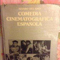 Libros de segunda mano: COMEDIA CINEMATOGRAFICA ESPAÑOLA - ALVARO DEL AMO -. Lote 98248767