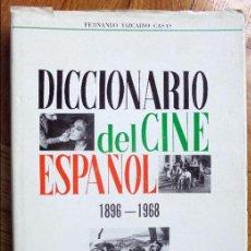 Libros de segunda mano: DICCIONARIO DEL CINE ESPAÑOL. 1896-1966. Lote 98951391