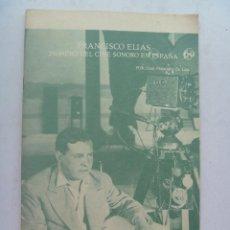 Libros de segunda mano: FRANCISCO ELIAS , PIONERO DEL CINE SONORO EN ESPAÑA, DE JUAN F. DE LASA . RECUERDO NESTOR ALMENDROS. Lote 99744735