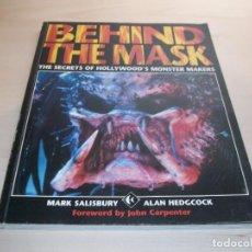Libros de segunda mano: BEHIND THE MASK. LOS SECRETOS DE LOS REALIZADORES DE LOS MONSTRUOS DE HOLLYWOOD. 1994.. Lote 99821827